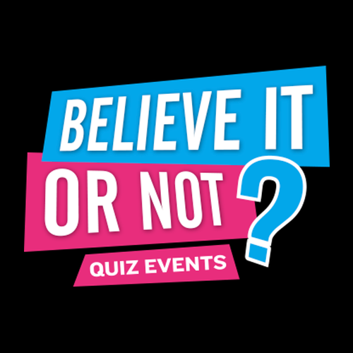 Believe It or Not – Big Quiz